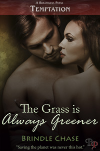 The Grass is Always Greener by Brindle Chase